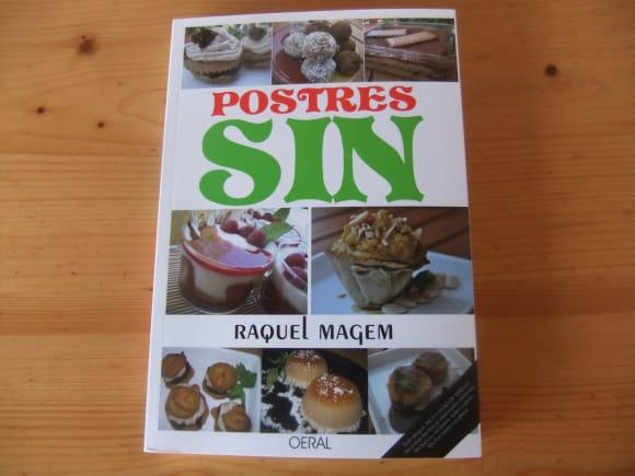 POSTRES SIN: libro de recetas de dulces mucho más sanas