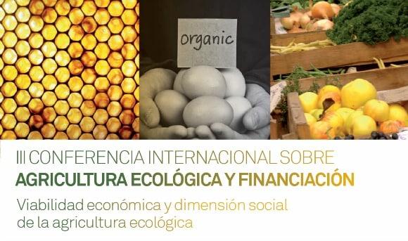 La agricultura ecológica se está consolidando y tiene quien la financie (vídeo)