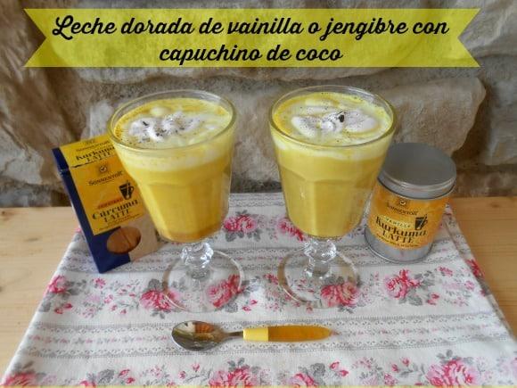 "Receta de leche dorada a la vainilla o jengibre con ""capuchino"" de coco"