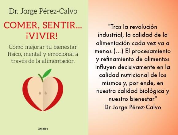 """Sentimos y pensamos según comemos"" Entrevista al Dr Pérez-Calvo, autor de ""Comer, Sentir… ¡Vivir!"""