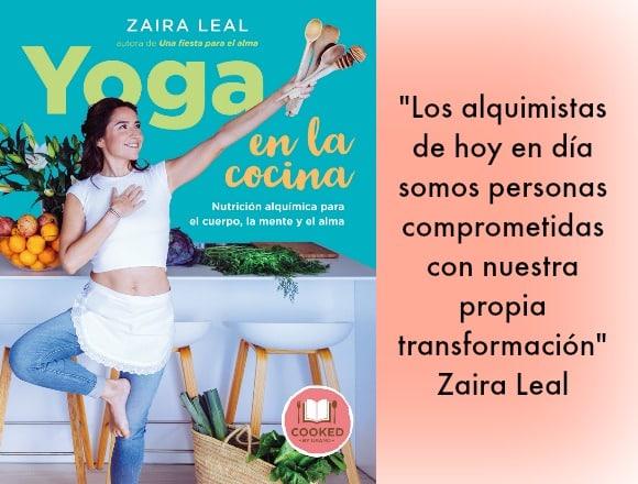 """Yoga en la cocina: """"con los alimentos nutres tu cuerpo, mente y alma"""". Entrevista a Zaira Leal"""