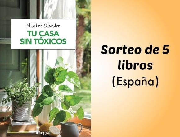 """SORTEO de 5 ejemplares del libro """"Tu casa sin tóxicos"""""""